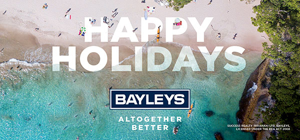C3 Board Creative. Bayleys Taranaki. Happy Holidays. Altogether better