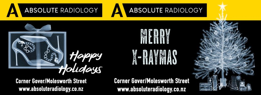 Liardet Board Creative. Absolute Radiology, Merry X-raymas. Happy Holidays. Corner Gover and Molesworth Street. www.absoluteradiology.co.nz