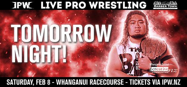 Dublin Board creative. IPW Live Pro Wrestling tomorrow night! Saturday, Feb 8, Whanganui Racecourse, Tickets vis ipw.nz